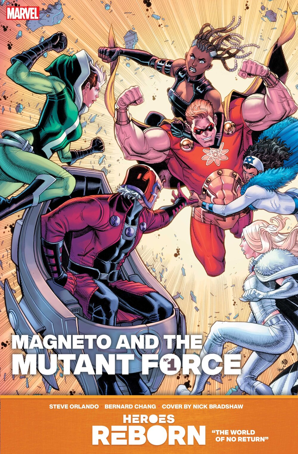 HEROES REBORN: MAGNETO & THE MUTANT FORCE #1  Written by STEVE ORLANDO  Art by BERNARD CHANG  Cover by NICK BRADSHAW  On Sale 5/19/21