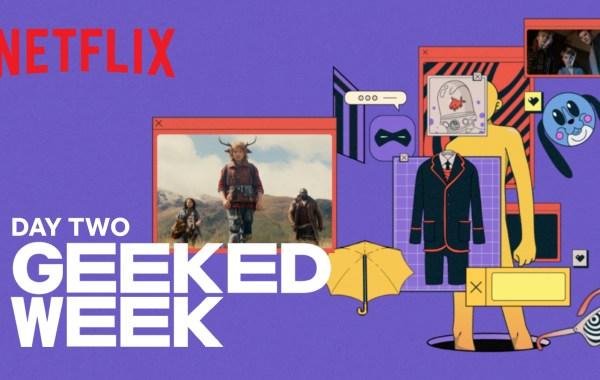 Netflix Geeked Week Day 2